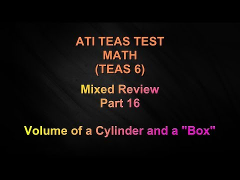 ATI TEAS 6 - MATH - Mixed Review - Part 16 - Volume of a Cylinder and a