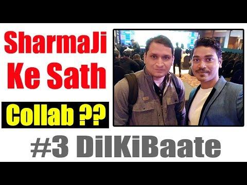 Sharmaji Ke Sath Collabration ??? #DilKiBaate Episode 3 QnA | DK Tech Hindi