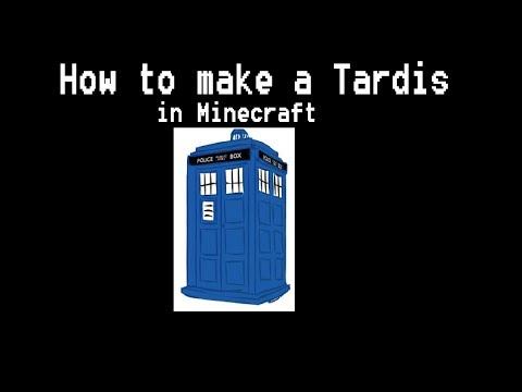 How to make a Tardis in Minecraft
