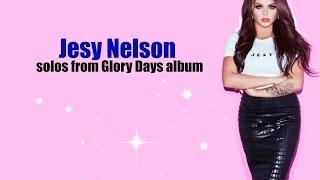 Jesy Nelson - Solos from Glory Days album (with lyrics)