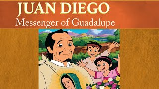 Juan Diego: Messenger of Guadalupe | The Saints and Heroes Collection