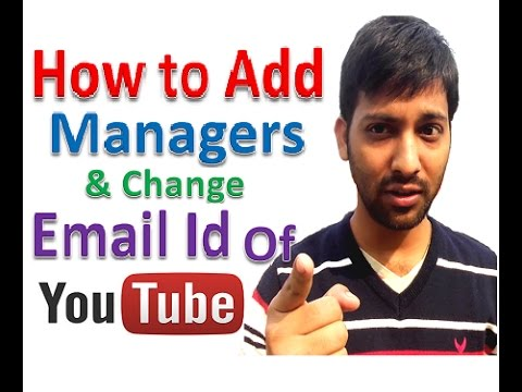 How to Add Managers & Change Email Id Of YouTube Channel