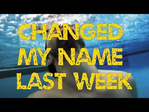 Changed My Name Last Week