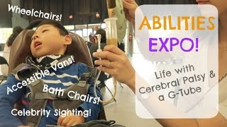 ABILITIES EXPO: Wheelchair Vans, Cerebral Palsy, Feeding Tube, Blenderized Diet,  Micah Fowler