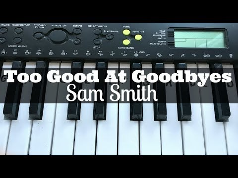 Too Good At Goodbyes - Sam Smith | Easy Keyboard Tutorial With Notes (Right Hand)