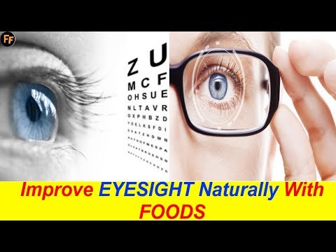 Improve EYESIGHT Naturally With FOODS - Best Foods For Vision - How To Increase Poor Eyesight