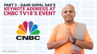 Part 3 - Gaur Gopal Das's Keynote Address at CNBC TV18's IBLA event