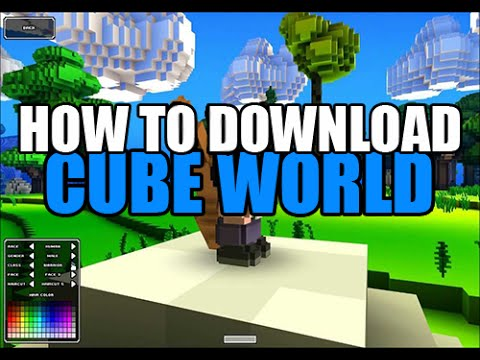 Tutorial || HOW TO DOWNLOAD CUBE WORLD FOR FREE! [ENGLISH] [CRACKED] [2018] [NO TORRENT] [WORKING]