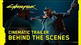 Cyberpunk 2077 — Official E3 2019 Cinematic Trailer   Behind the Scenes