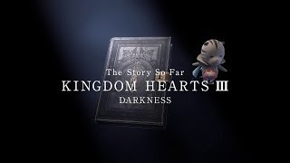 KINGDOM HEARTS III – Memory Archive – Episode 5: Darkness (Closed Captions)