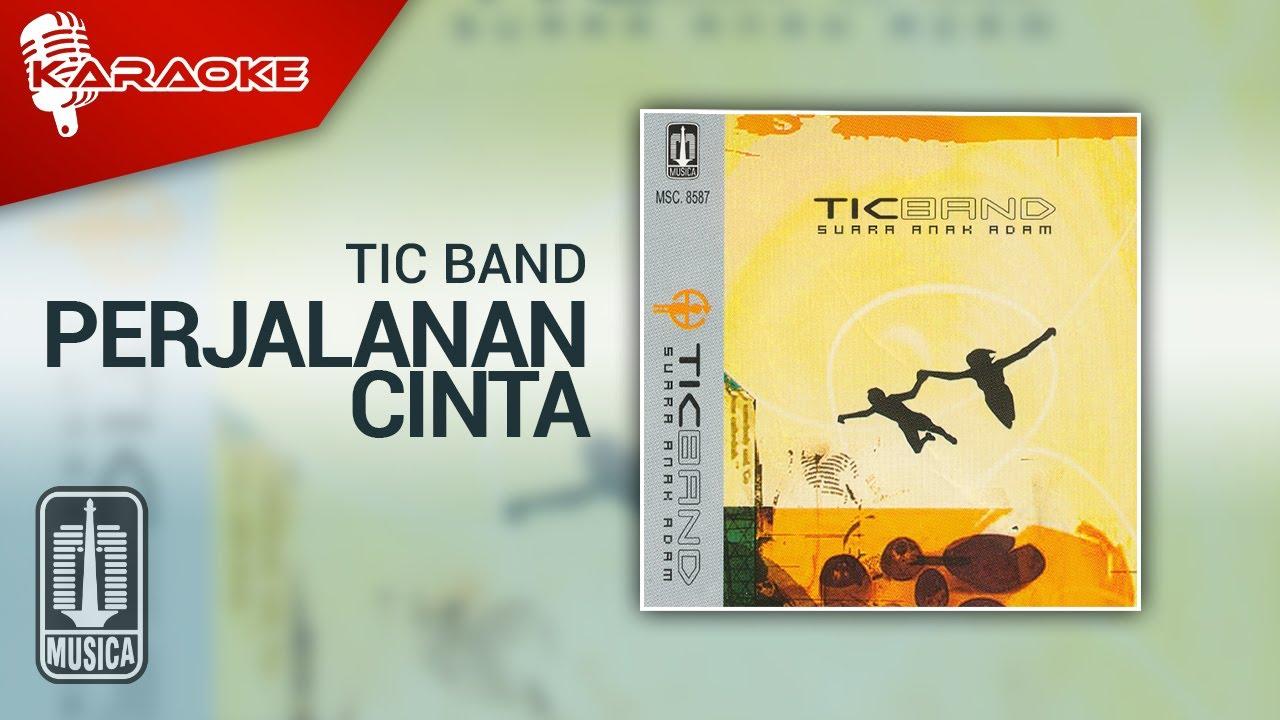 Download Tic Band - Perjalanan Cinta (Official Karaoke Video) MP3 Gratis