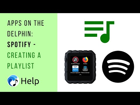 Apps on the Delphin: Spotify - Creating a Playlist