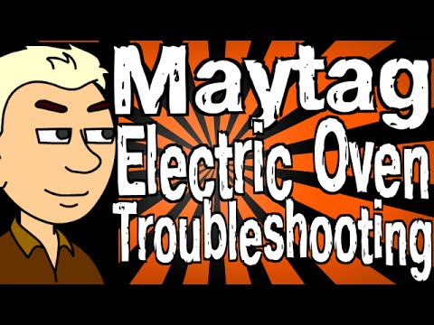 Maytag Electric Oven Troubleshooting