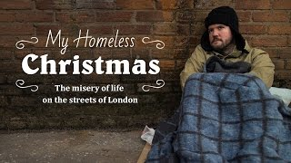 My Homeless Christmas: The misery of life on the streets of London