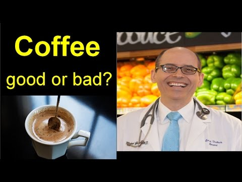 Is Coffee good or bad ?    Dr.Michael Greger