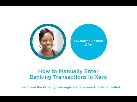 How to Manually Enter Bank/Credit Card Transactions in Xero (Spend/Receive Money)