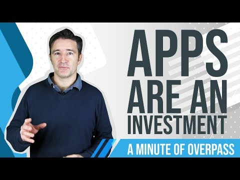 Apps are an Investment - A Minute of Overpass