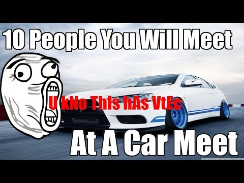 10 People You Will Meet At A Car Meet