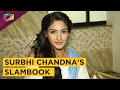 Surbhi Chandna Shares Her Slam Book Secrets With India Forums EXCLUSIVE