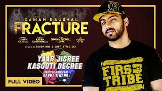 Fracture (Latt Banh J Todni) - Daman Kaushal | OFFICIAL VIDEO | YJKD | Latest Punjabi Song 2018