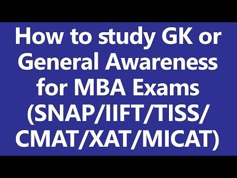 How to study GK/General Awareness for MBA Exams (SNAP/IIFT/TISS/CMAT/XAT/MICAT)