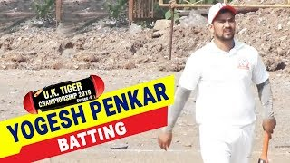 Yogesh Penkar Batting | UK Tiger Championship 2019, Ghatkopar