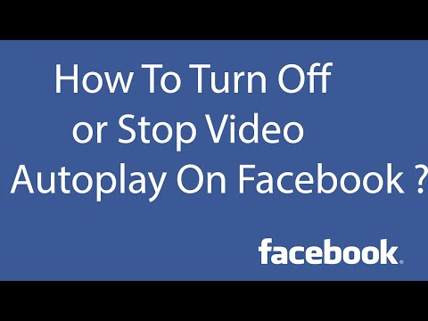 How To Turn Off or Stop Video Autoplay On Facebook ?