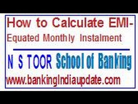 How to Calculate Equated Monthly Instalments (EMI)