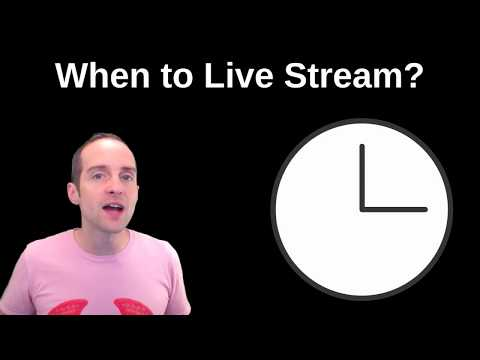 Best Time to Live Stream on YouTube, Facebook, Twitch, Mixer, and DLive?