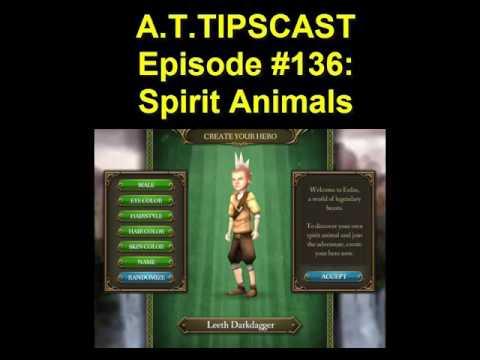 A.T.TIPSCAST Episode #136: Spirit Animals