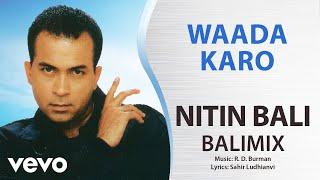 Waada Karo - Balimix   Nitin Bali   Official Hindi Pop Song
