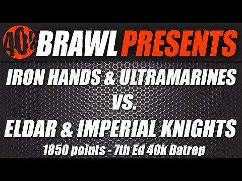 40K Brawl! Eldar & Imp Knights vs. Iron Hands & Ultramarines 1850 Caledonian Practice Match