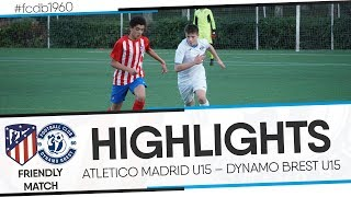 Download HIGHLIGHTS: FRIENDLY MATCH: ATLETICO MADRID U15 – DYNAMO BREST U15 Video