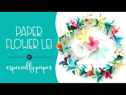 Crafting a Paper Flower Lei