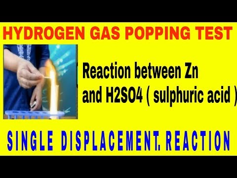 Hydrogen gas popping test by H2SO4 and Zinc in a single displacement reaction
