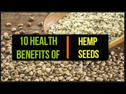 Hemp seeds benefits | 10 health benefits of hemp seeds |