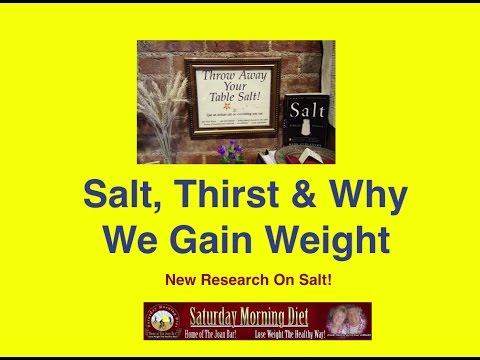 Salt, Thirst & Why We Gain Weight