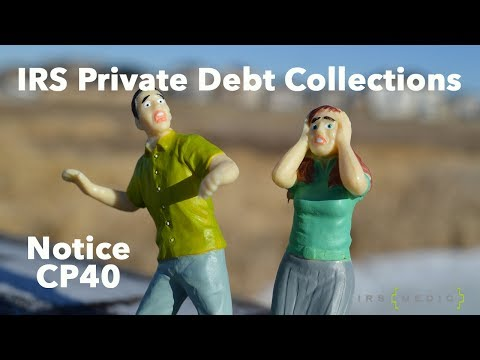 The danger of IRS Private Debt Collections Notice CP40