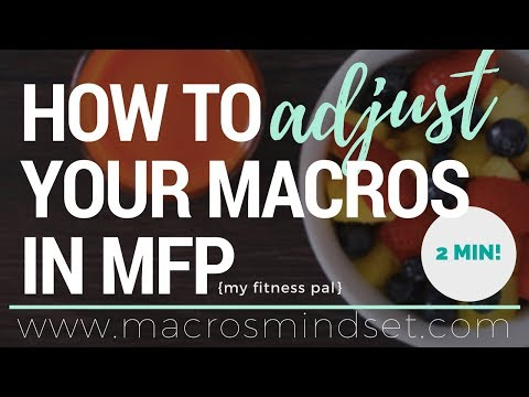 How to adjust macronutrient goals in My Fitness Pal