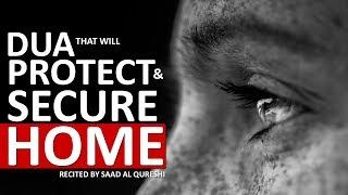 Dua To Bring Barakah & Protect & Secure Your Home Against Evil Eye, Enemies, Magic & Jinn Shaitan