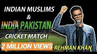 Indian Muslims & India Pakistan Cricket Match   Standup Comedy By Rehman Khan