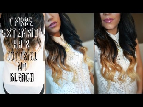 Ombre Extensions Tutorial│NO BLEACH OR COLORING YOUR NATURAL HAIR!