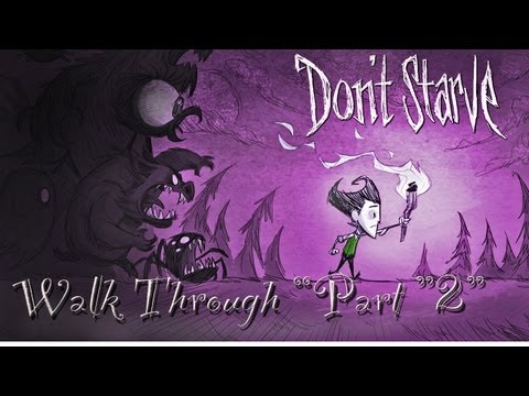 Don't Starve: Building A Base Camp And A Science Fail   (Walkthrough Part 2)