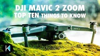 DJI Mavic 2 Zoom - TOP TEN THINGS TO KNOW BEFORE YOU BUY