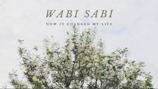 Wabi Sabi Philosophy and How It Changed My Life
