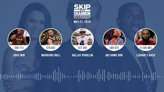 UNDISPUTED Audio Podcast (5.21.18) with Skip Bayless, Shannon Sharpe, Joy Taylor | UNDISPUTED