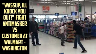 FIGHT IN WALMART ANTIMASKER VS CUSTOMER IN WALMART - WASHINGTON