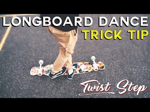 LONGBOARD DANCE TRICK TIP - Twist Step