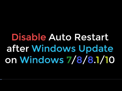 Disable Auto Restart after Windows Update on Windows 7/8/8.1/10