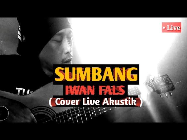 SUMBANG - IWAN FALS ( Cover Live Akustik )